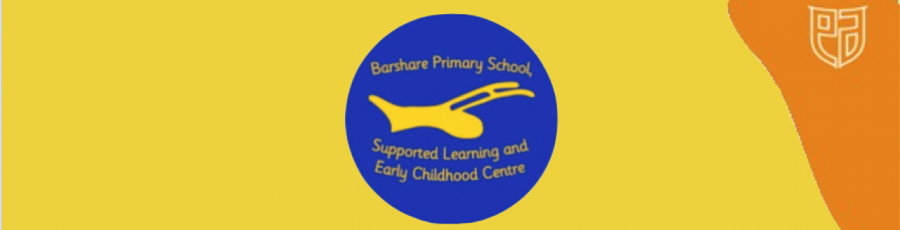 Barshare Primary, Supported Learning and Early Childhood Centre