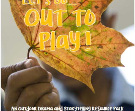 Eco Drama Resource Pack 'Let's Go…Out to Play!'