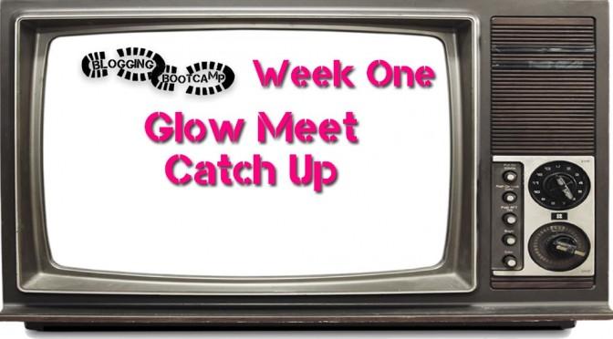 Week 1 Glow Meet Notes