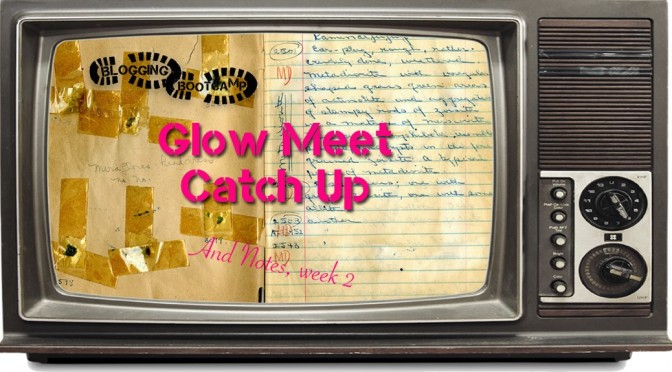 Week 2 Glow Meet and Notes