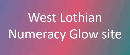 West Lothian Numeracy Glow site (Glow login required)
