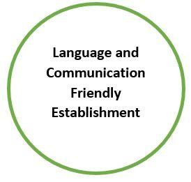 Language and Communication Friendly Establishment