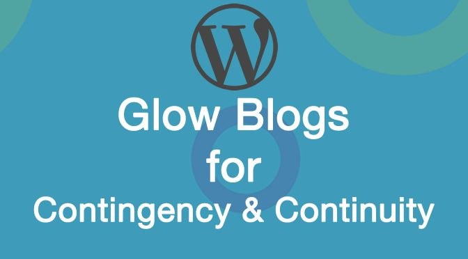 Glow Blogs for Contingency and Continuity
