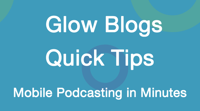 Mobile Podcasting in Minutes