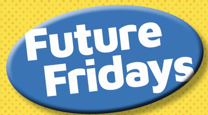 Future Fridays